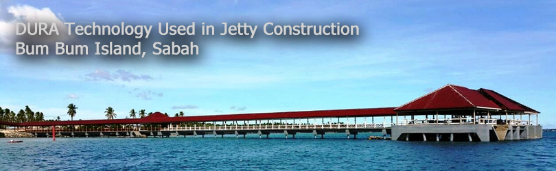 DURA Technology Used in Jetty Construction in Bum Bum Island, Sabah