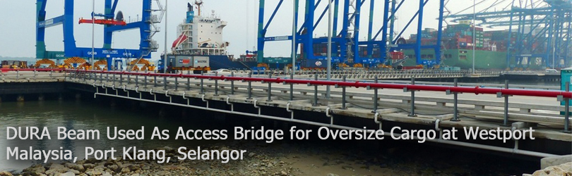 DURA Beam Used As Access Bridge for Oversize Cargo at Westport Malaysia, Port Klang, Selangor